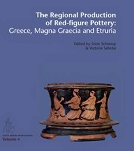 The Regional Production of Red Figure Pottery: Greece, Manga Graecia and Etruria (Gosta Enbom Monographs)
