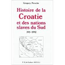 HIS.DE LA CROATIE NATIONS SLAVES DU SUD 395-1992