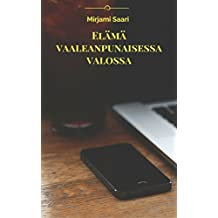 Elämä vaaleanpunaisessa valossa (Finnish Edition)
