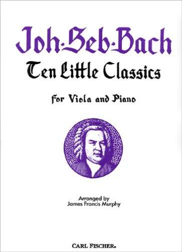 (Carl Fischer Bach: Ten Little Classics Viola Solo)