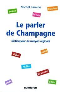 *le Parler de Champagne par Michel Tamine