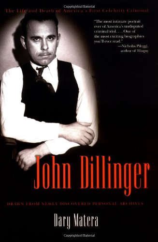 Book cover for John Dillinger: The Life and Death of America's First Celebrity Criminal