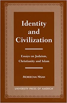 identity and civilization essays on judaism christianity and identity and civilization essays on judaism christianity and islam