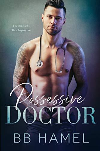 Possessive Doctor by BB Hamel