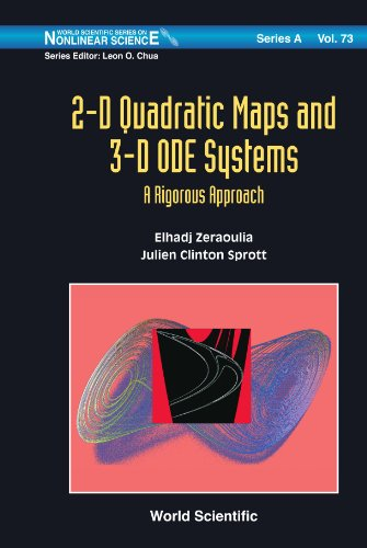 2-D Quadratic Maps and 3-D ODE Systems: A Rigorous Approach (World Scientific Series on Nonlinear Science, Series A) (World Scientific Series on ... Series in Nonlinear Science, Series a)