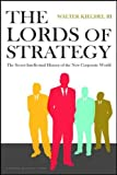 Lords of Strategy: The Secret Intellectual History of the New Corporate World