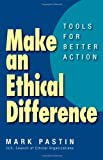 Make an Ethical Difference, Mark Pastin, 1609949110