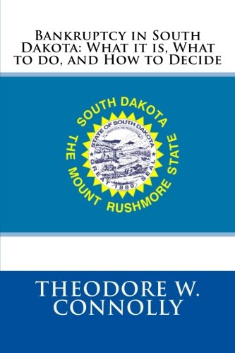 Bankruptcy in South Dakota: What it is, What to do, and How to Decide ebook
