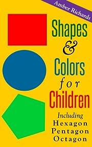 Shapes & Colors For Children: Including Hexagon Pentagon Octagon