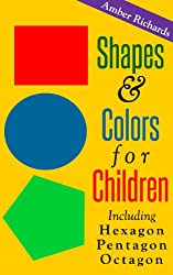 Shapes & Colors For Children: Including Hexagon Pentagon Octagon (English Edition)