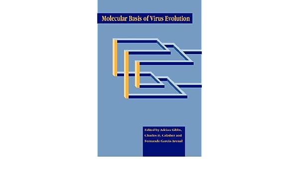 Molecular Basis of Virus Evolution: Amazon.es: Gibbs, Adrian J., Calisher, Charles H., García-Arenal, Fernando: Libros en idiomas extranjeros