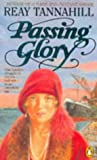 Front cover for the book Passing Glory by Reay Tannahill