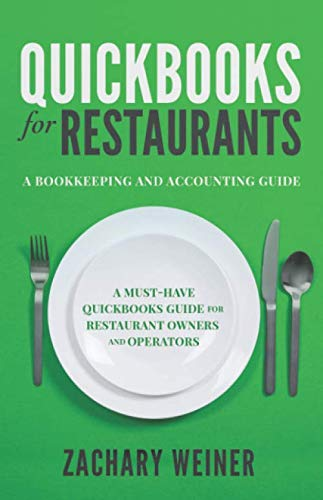 QuickBooks for Restaurants a Bookkeeping and Accounting Guide: A Must-Have QuickBooks Guide for Restaurant Owners and Operators