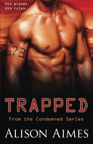 Trapped (The Condemned) (Volume 1) by Alison Aimes (2015-12-31)