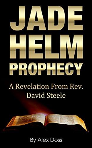 Jade Helm Prophecy: A Revelation From Rev. David Steele