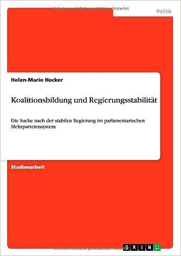 Kostenloses Essays-Buch herunterladen Koalitionsbildung und Regierungsstabilität (German Edition) RTF by Helen-Marie Hecker