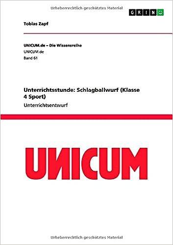 Book Unterrichtsstunde: Schlagballwurf (Klasse 4 Sport) (German Edition)