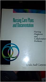 Nursing Care Plans and Documentation: Nursing Diagnoses and Collaborative Problems
