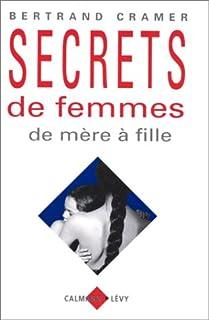 Secrets de femmes : de mère à fille, Cramer, Bertrand