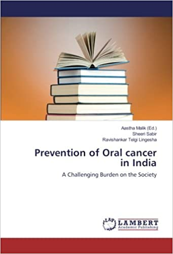 Prevention of Oral cancer in India: A Challenging Burden on the Society
