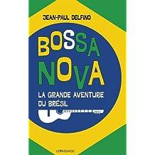 Bossa Nova: Grande aventure du Brésil (La)