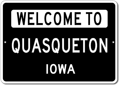 "Welcome to QUASQUETON, IOWA - City State Custom Rectangular Aluminum Sign - Black - 10""x14"""