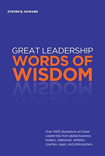amazon com great leadership words of wisdom over 1000 quotations