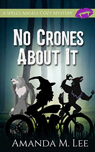 No Crones About It (A Spell's Angels Cozy Mystery Book 2) by [Lee, Amanda M.]