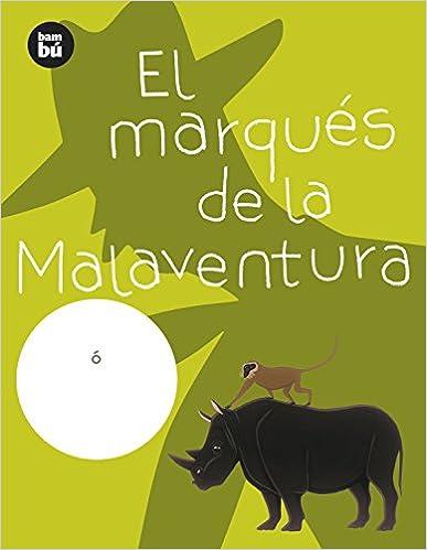 Libros de descarga gratuita. El marqués de la Malaventura (Primeros Lectores) PDF
