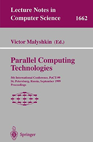 Parallel Computing Technologies: 5th International Conference, PaCT-99, St. Petersburg, Russia, September 6-10, 1999 Pro