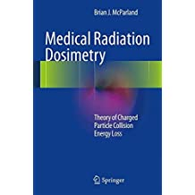 Medical Radiation Dosimetry: Theory of Charged Particle Collision Energy Loss