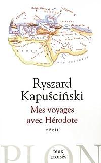 Mes voyages avec Hérodote, Kapuscinski, Ryszard