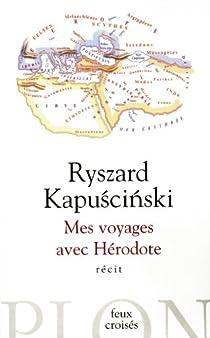 Mes voyages avec Hérodote par Kapuscinski