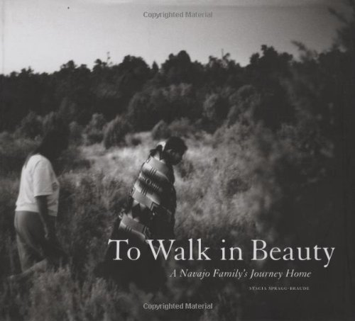 To Walk in Beauty: A Navajo Family's Journey Home