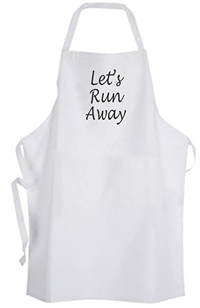 Amazoncom Lets Run Away Adult Size Apron Life Love Quote Clothing