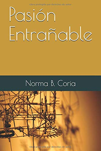 Pasión Entrañable  [Coria, Norma B.] (Tapa Blanda)