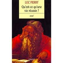 Qu'est-ce qu'une vie réussie ? (essai français) (French Edition)