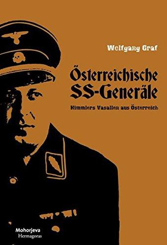 Österreichische SS-Generäle: Himmlers verlässliche Vasallen
