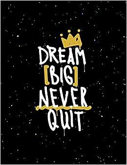 Dream Big Never Quit: Weekly Planner 2019   Weekly Views ...