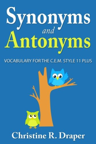 Synonyms And Antonyms  Vocabulary For The C E M  Style 11 Plus