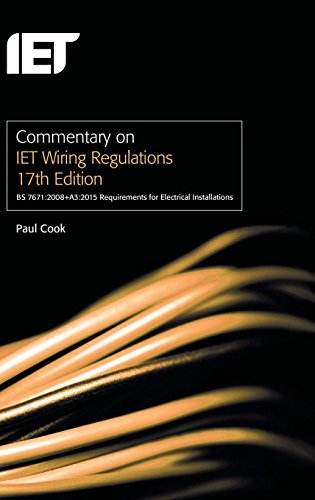 Commentary on IET Wiring Regulations 17th Edition (BS 7671:2008+A3:2015 Requirements for Electrical Installations) (Elec