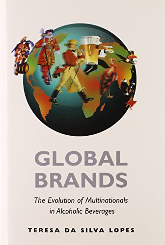 Global Brands: The Evolution of Multinationals in Alcoholic Beverages (Cambridge Studies in the Emergence of Global Ente