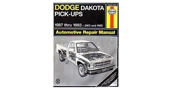 Dodge Dakota Pick-Up Automotive Repair Manual: Models Covered : Dodge Dakota Models, 1987-1993 Haynes Automotive Repair Manual Series by Brian Styve ...