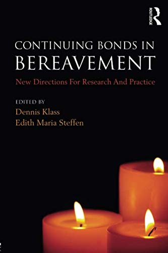 Continuing Bonds in Bereavement (Series in Death, Dying, and Bereavement)