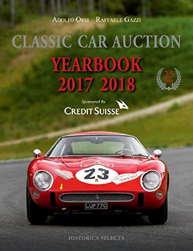 (Classic Car Auction Yearbook 2017-2018)