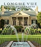 Charles Davey: Longue Vue House and Gardens : The Architecture, Interiors, and Gardens of New Orleans' Most Celebrated Estate (Hardcover); 2015 Edition
