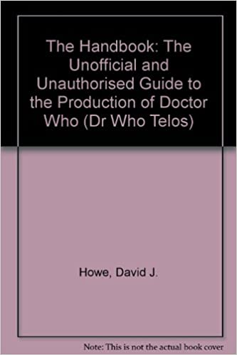 The Handbook: The Unofficial and Unauthorised Guide to the Production of Doctor Who