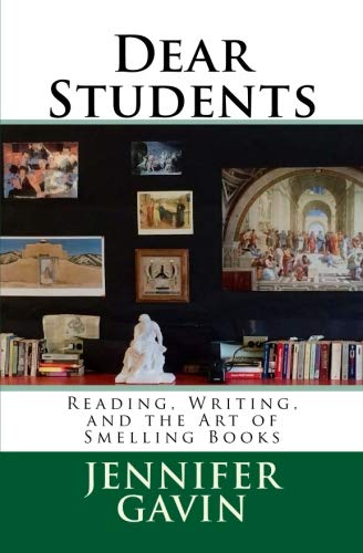 Dear Students: Reading, Writing, and the Art of Smelling Books