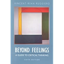 beyond feelings a guide to critical thinking 9th edition vincent ruggiero