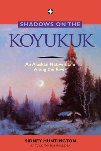 (Shadows on the Koyukuk: An Alaskan Native's Life Along the River)